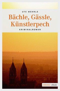 Bächle, Gässle, Künstlerpech (eBook, ePUB) - Wehrle, Ute