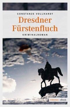 Dresdner Fürstenfluch (eBook, ePUB) - Vollhardt, Constanze