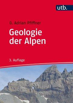 Geologie der Alpen - Pfiffner, O. Adrian