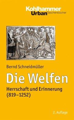 Die Welfen (eBook, PDF) - Schneidmüller, Bernd