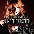 Unbeherrscht / Erotik Audio Story / Erotisches Hörbuch (MP3-Download)