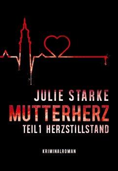 Mutterherz Teil 1 (eBook, ePUB) - Starke, Julie
