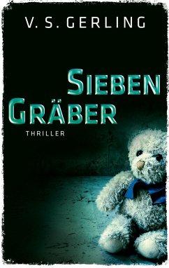 Sieben Gräber / Nicolas Eichborn und Helen Wagner Bd.3 - Gerling, V. S.