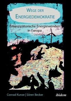 Wege der Energiedemokratie - Becker, Sören; Kunze, Conrad