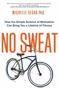 No Sweat: How the Simple Science of Motivation ...