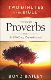 Two Minutes in the Bible(r) Through Proverbs: A 90-Day Devotional