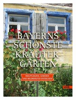 Bayerns schönste Kräutergärten - Reinhardt, Marion