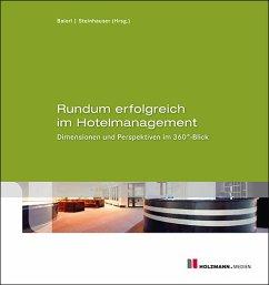 Rundum erfolgreich im Hotelmanagement - Steinhauser, Carolin; Baierl, Ronny