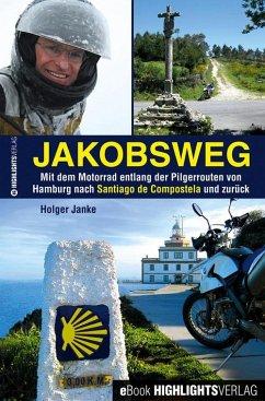 Jakobsweg (eBook, ePUB) - Janke, Holger