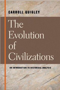 The Evolution of Civilizations An Introduction to Historical Analysis - Quigley, Carroll