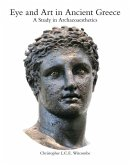 Eye and Art in Ancient Greece: Studies in Archaeoaesthetics
