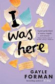 I Was Here (eBook, ePUB)