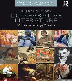 Introducing Comparative Literature (eBook, PDF) - Domínguez, César; Saussy, Haun; Villanueva, Darío