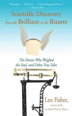 Scientific Discovery from the Brilliant to the Bizarre (eBook, ePUB) - Fisher, Len