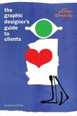 The Graphic Designer's Guide to Clients (eBook, ePUB)