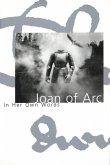 Joan of Arc: In her own words (eBook, ePUB)