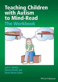 Teaching Children with Autism to Mind-Read (eBook, ePUB) - Hadwin, Julie A.; Howlin, Patricia; Baron-Cohen, Simon