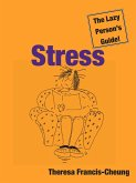 Stress: The Lazy Person's Guide! (eBook, ePUB)