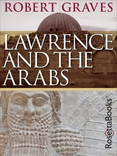 Lawrence and the Arabs (eBook, ePUB) - Graves, Robert