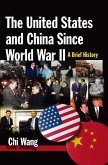 The United States and China Since World War II: A Brief History (eBook, ePUB)