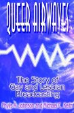 Queer Airwaves: The Story of Gay and Lesbian Broadcasting (eBook, ePUB)