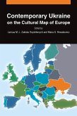Contemporary Ukraine on the Cultural Map of Europe (eBook, ePUB)