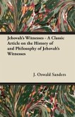 Jehovah's Witnesses - A Classic Article on the History of and Philosophy of Jehovah's Witnesses (eBook, ePUB)