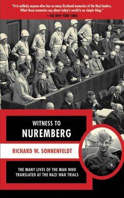 Witness to Nuremberg (eBook, ePUB) - Sonnenfeldt, Richard W.