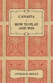 Canasta - How to Play and Win - Including the Official Rules and Pointers for Play (eBook, ePUB)