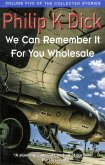 We Can Remember It For You Wholesale (eBook, ePUB)