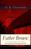 Father Brown: Gesammelte Kriminalgeschichten (eBook, ePUB)