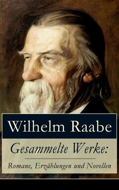 Gesammelte Werke: Romane, Erzählungen und Novellen (eBook, ePUB) - Raabe, Wilhelm