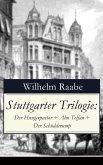 Stuttgarter Trilogie: Der Hungerpastor + Abu Telfan + Der Schüdderump (eBook, ePUB)