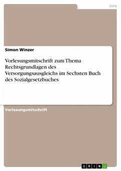 Vorlesungsmitschrift zum Thema Rechtsgrundlagen des Versorgungsausgleichs im Sechsten Buch des Sozialgesetzbuches (eBook, PDF) - Winzer, Simon