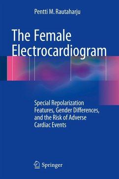 The Female Electrocardiogram - Rautaharju, Pentti M.