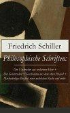 Philosophische Schriften: Über die ästhetische Erziehung des Menschen + Über das Erhabene + Über Anmuth und Würde (eBook, ePUB)