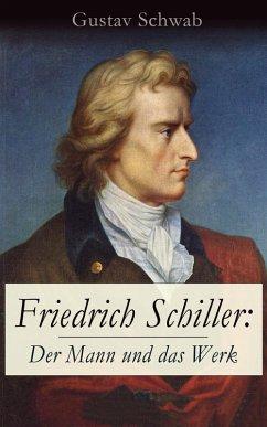 Friedrich Schiller: Der Mann und das Werk