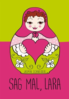 Sag mal, Lara (eBook, ePUB) - Schneider, Jasmin