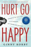 Hurt Go Happy: A Novel Inspired by the True Story of a Chimpanzee Who Learned Sign Language