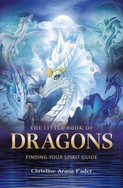 Little Book of Dragons - Fader, Christine Arana (Christine Arana Fader)
