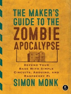 The Maker´s Guide to the Zombie Apocalypse
