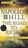 Napoleon Hill the Road to Riches: 13 Keys to Success