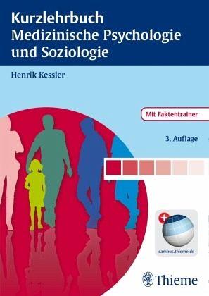 Kurzlehrbuch Medizinische Psychologie und Soziologie - Kessler, Henrik