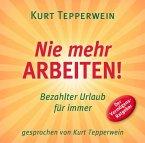 Nie mehr arbeiten!, 1 Audio-CD