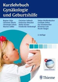 Kurzlehrbuch Gynäkologie und Geburtshilfe - Gätje, Regine; Eberle, Christine; Scholz, Christoph; Lübke, Marion; Solbach, Christine