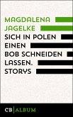 Sich in Polen einen Bob schneiden lassen. Storys (eBook, ePUB)