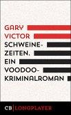 Schweinezeiten. Ein Voodoo-Kriminalroman (eBook, ePUB)