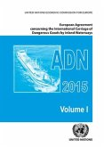 European Agreement Concerning the International Carriage of Dangerous Goods by Inland Waterways (Adn): 2015