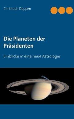 Die Planeten der Präsidenten (eBook, ePUB)