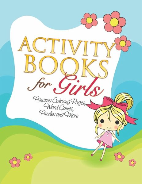 Activity Books for Girls (Princess Coloring Pages, Word Games ...